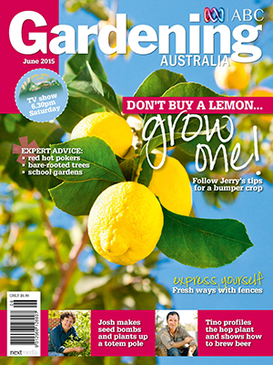 Gardening australia magazine june 2015 for Gardening australia