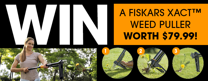 "WIN a Fiskars Xact Weed Puller worth $79.99!"" is locked WIN a Fiskars Xact Weed Puller"