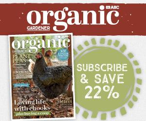 Subscribe to ABC Organic Gardener magazine.